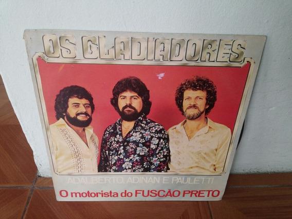 Disco De Vinil Lp Os Gladiadores O Motorista Do Fuscão Preto