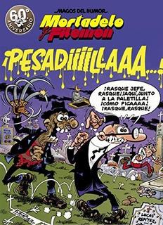 Mortadelo Y Filemã³n. Â¡pesadiiilaaaa! (magos Del Humor