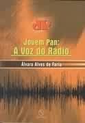 Jovem Pan: A Voz Do Rádio Álvaro Alves De Fa