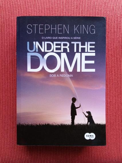 Livro: Under The Dome - Sob A Redoma - Stephen King