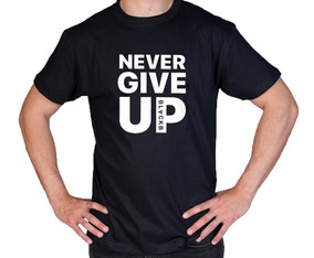 Camiseta Estampada Never Give Up