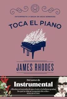 Toca El Piano, James Rhodes, Ed. Blackie