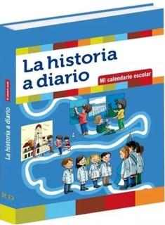Libro La Historia A Diario - Efemérides Escolares - Ruy Diaz
