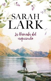 Libro La Llamada Del Crepusculo De Sarah Lark