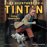 Fuga Temeraria . (ed.arg.) Las Aventuras De Tintin