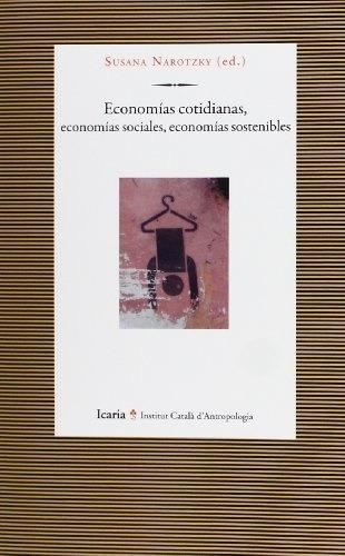 Imagen 1 de 3 de Economías Cotidianas Economías Sociales, Narotzky, Icaria