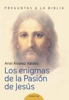 Libro Los Enigmas De La Pasion De Jesus De Ariel Alvarez Val