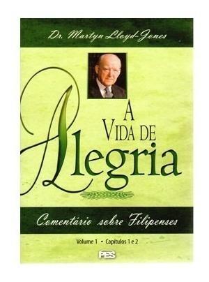 Filipenses - Vida De Alegria - Vol. 1 E 2 - Martyn Lloyd-jo
