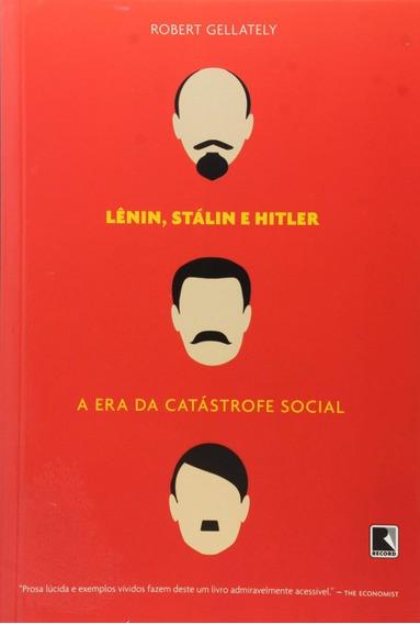 Lenin Stalin Hitler - A Era Da Catástrofe Social