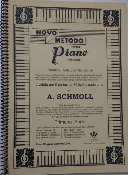 Método De Piano A. Schmool - Primeira E Segunda Parte