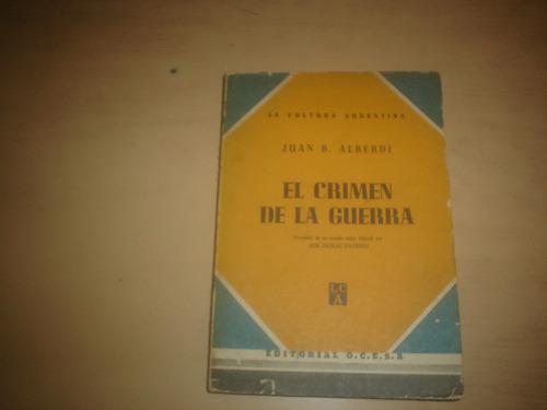 Juan B. Alberdi - Libro El Crimen De La Guerra