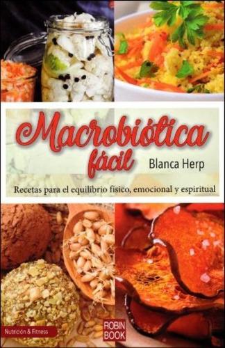 Imagen 1 de 3 de Macrobiótica Fácil, Blanca Herp, Robin Book