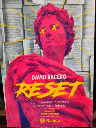 Libro Reset David  Racero. Cómo Cambiar La Política Sin Mori