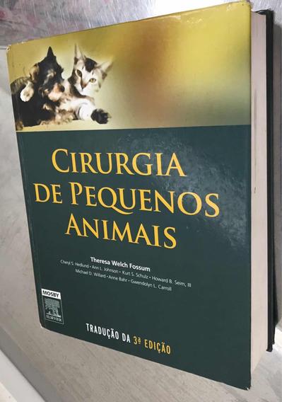 Cirurgia De Pequenos Animais 3ed - Fossum