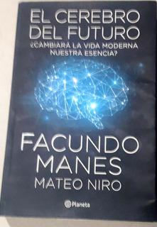 Libro El Cerebro Del Futuro Facundo Manes Impecable