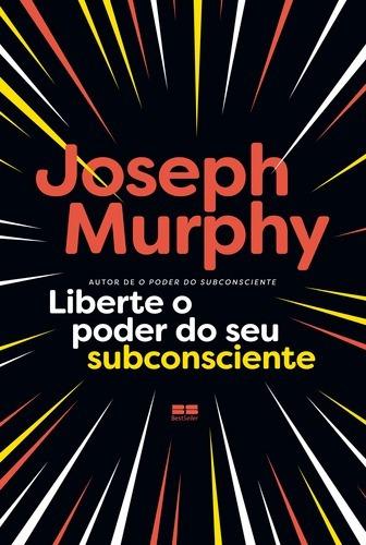 Livro Liberte O Poder Do Seu Subconsciente - Novo