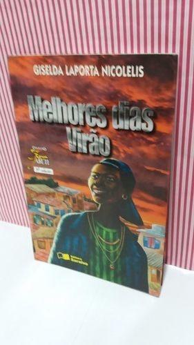 Livro Melhores Dias Virão - Giselda Laporta Nicolelis