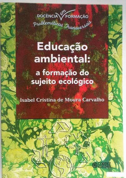 Educação Ambiental: A Formação Do Sujeito Ecologico