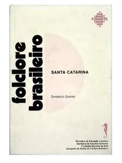 Folclore Brasileiro Santa Catarina Doralécio Soares Livro