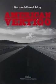 American Vertigo - Bernard Henri Lévy - Novo!