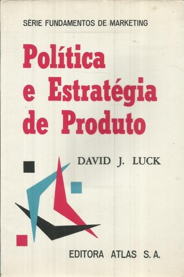 Política E Estratégia De Produto - David J. Luck 1ª Ed. 1975