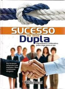 Livro Sucesso Em Dose Dupla - Wélida Dancini -novo Lacrado !