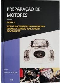 Livro Preparação De Motores - Parte 1 Teoria E Procedimentos