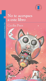 ** No Te Acerques A Este Libro ** Cecilia Pisos