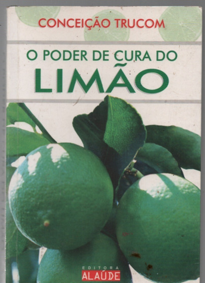 0938 O Poder De Cura Do Limão Conceição Trucom