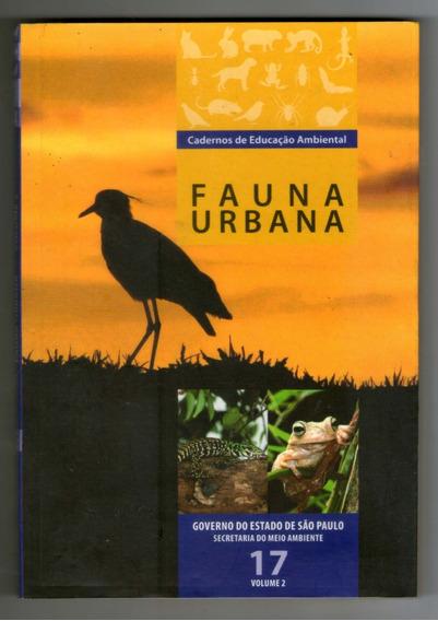 Livro: Cadernos De Educação Ambiental - Fauna Urbana - Vol.2