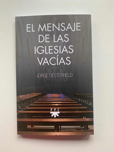 Imagen 1 de 4 de El Mensaje De Las Iglesias Vacías - Jorge Oesterheld