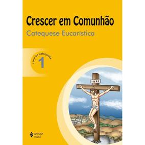 Crescer Em Comunhão, Eucaristia 1 (catequista)