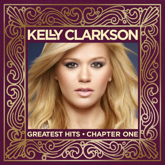Kelly Clarkson - Greatest Hits Chapter Deluxe [cd+dvd] Impor