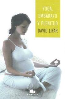Yoga, Embarazo Y Plenitud - David Lifar Lanus