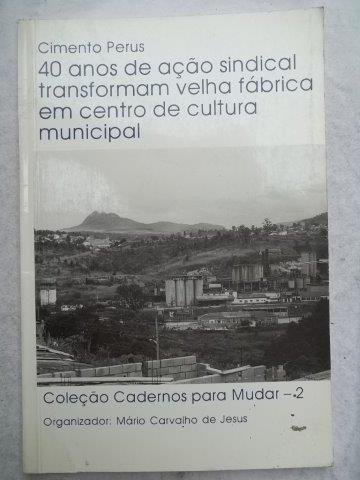Cimento Perus - 40 Anos De Ação Sindical - Livro-usado
