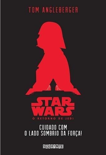 Star Wars - Cuidado Com O Lado Sombrio Da Força!