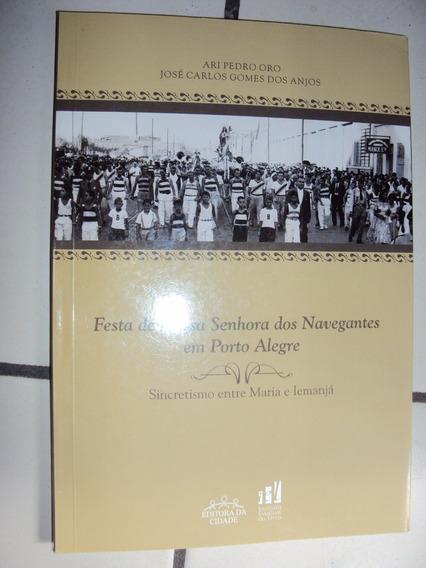 Festa De Nossa Senhora Dos Navegantes Em Porto (sebo Amigo)