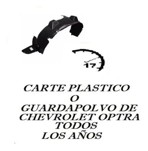Guardapolvo O Carte Plastico De Chevrolet Optra 2004/2011 Rh