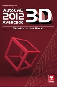 Livro Autocad 2012 3d Avançado Luciana Klein Frete Incluso