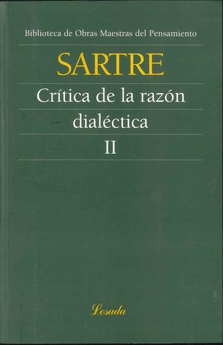 Critica De La Razon Practica Dialectica Ii - Sartre - Losada