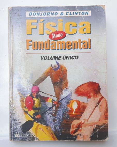 Livro Física Fundamental - Vol Único - Bonjorno E Clinton