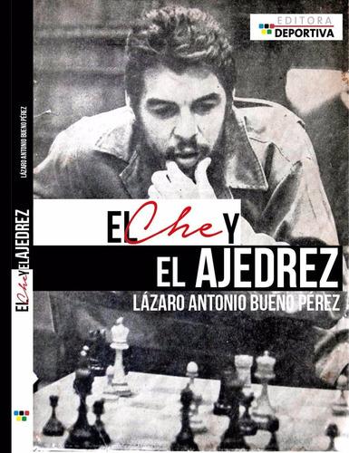El Che Y El Ajedrez