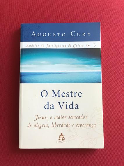 Livro - O Mestre Da Vida - Augusto Cury - Ed. Sextante