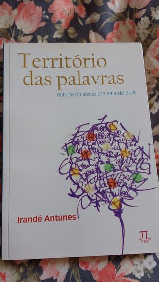 Território Das Palavras: Estudo Do Léxico...(irandé Antunes)