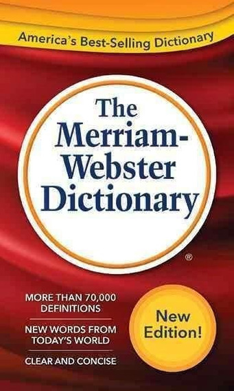 The Merriam Webster Dictionary - Merriam-webster