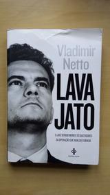 Livro Lava Jato O Juiz Sergio Moro E Os Bastidores...