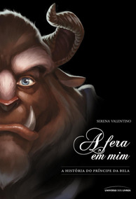 A Fera Em Mim - A História Do Príncipe Da Bela