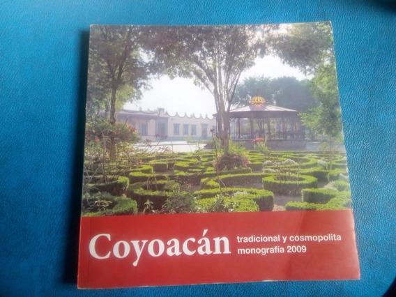 Coyoacán Tradicional Y Cosmopolita.