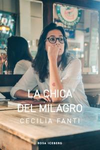 Imagen 1 de 2 de La Chica Del Milagro - Cecilia Fanti - Rosa Iceberg - Lu Rea