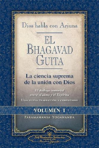 Dios Habla Con Arjuna - El Bhagavad Guita  Volumen I
